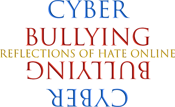 Cyber_Bullying - Relections of Hate Online