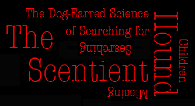 The Scentient House: the Dog-Earred Sciece of Searching for MIssing Children